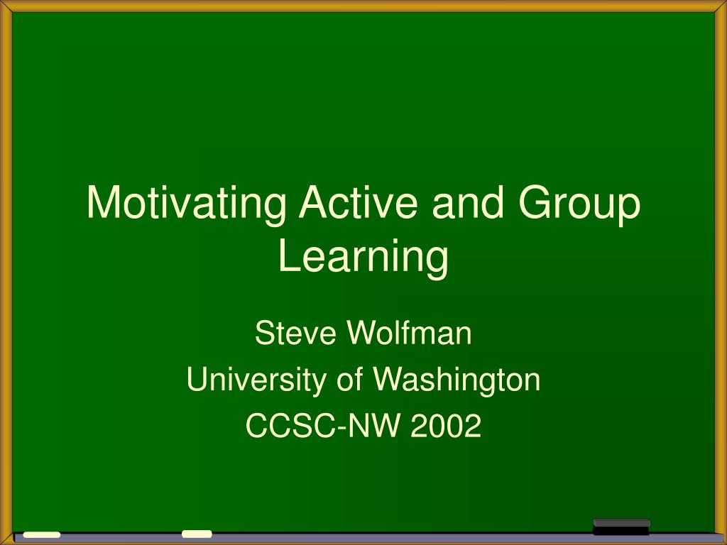 motivating active and group learning l.