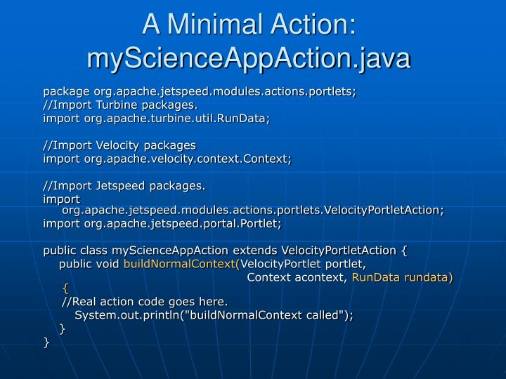 A Minimal Action: myScienceAppAction.java