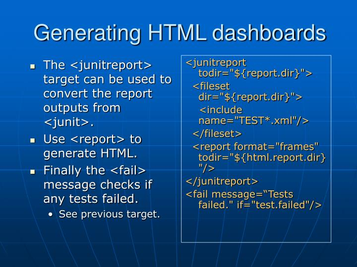 The <junitreport> target can be used to convert the report outputs from <junit>.