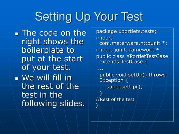 The code on the right shows the boilerplate to put at the start of your test.