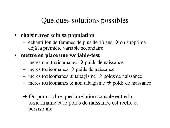 Quelques solutions possibles