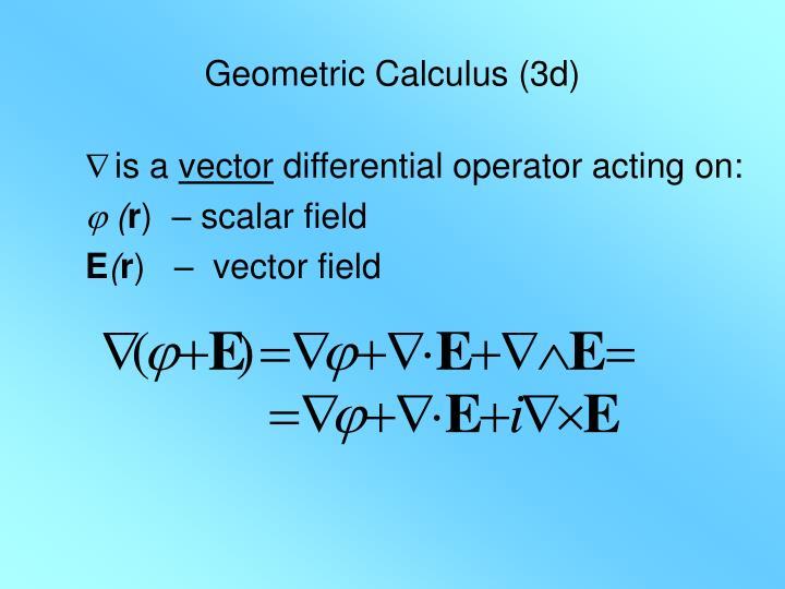 Geometric Calculus (3d)