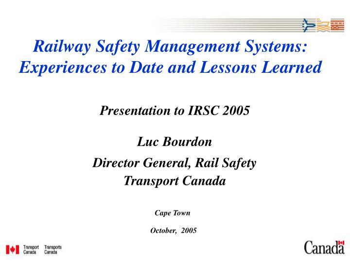 railway safety management systems experiences to date and lessons learned n.