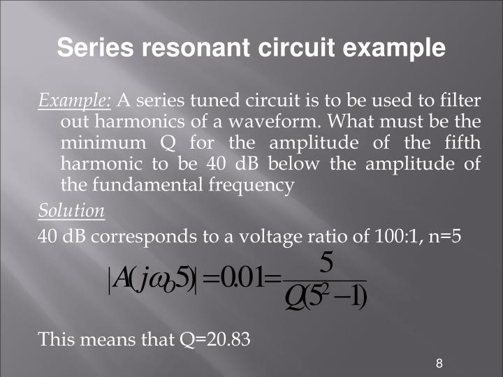 Series resonant circuit example