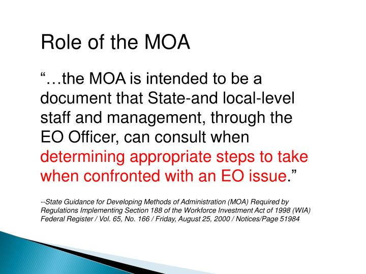 Role of the MOA