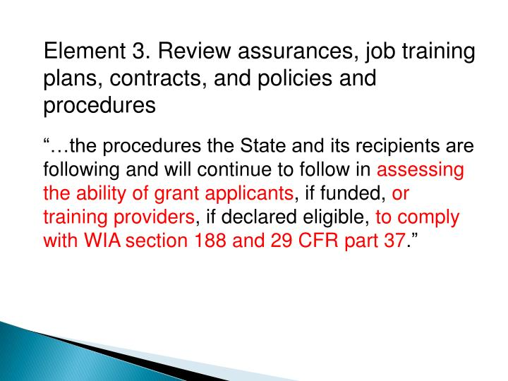 Element 3. Review assurances, job training plans, contracts, and policies and procedures