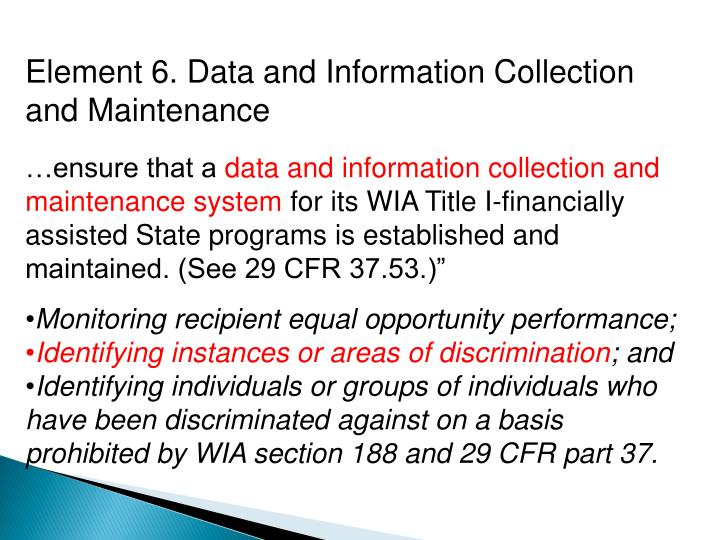 Element 6. Data and Information Collection and Maintenance