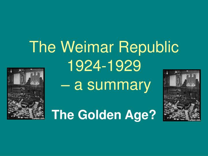 weimar republic problems Lesson objectives to understand and explain the economic problems faced by the weimar republic lesson tasks download, read and make notes from the lesson powerpoint read pages 22-23 and answer questions 1-4.