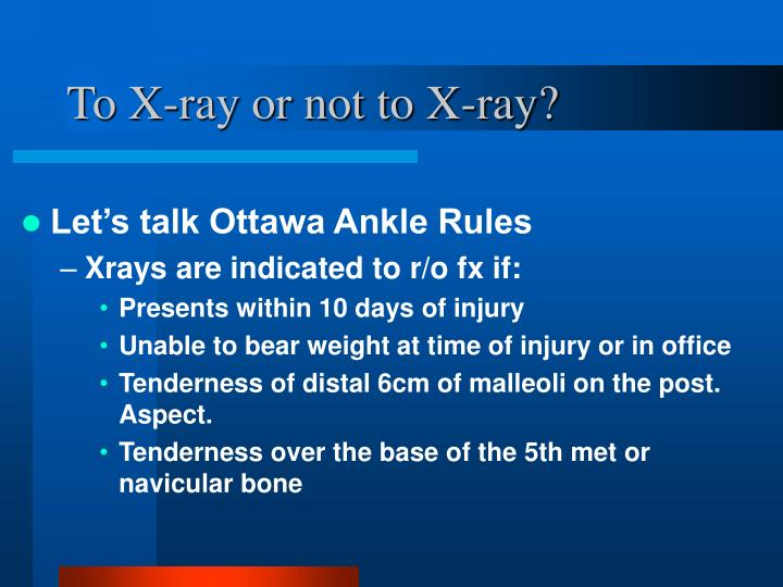 To X-ray or not to X-ray?