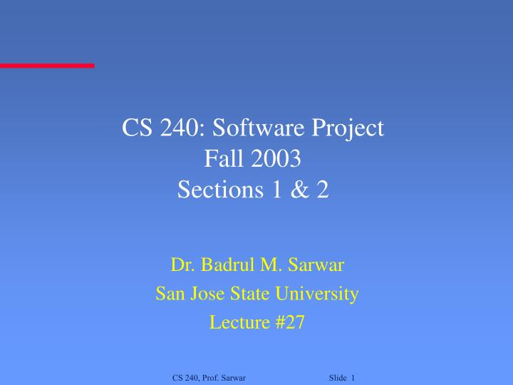 cs 240 software project fall 2003 sections 1 2 n.