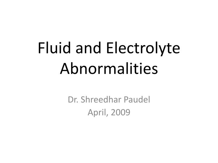 fluid and electrolyte abnormalities n.