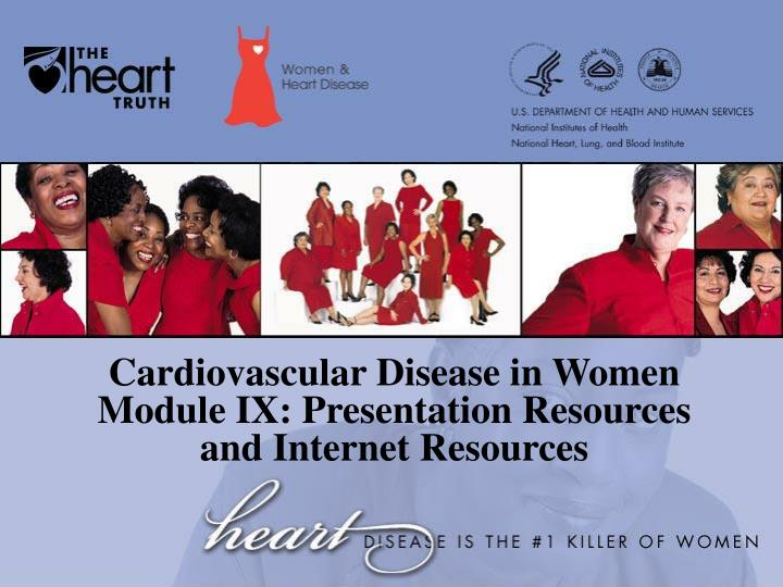 cardiovascular disease in women module ix presentation resources and internet resources n.