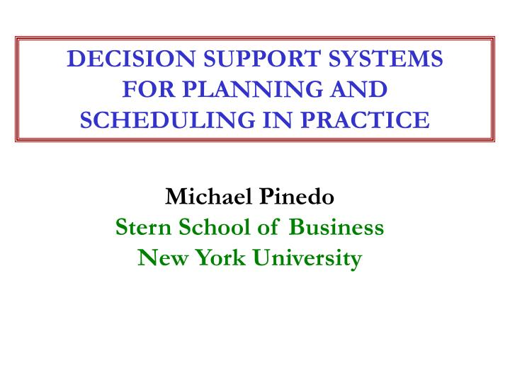decision support systems for planning and scheduling in practice n.