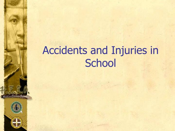 Accidents and injuries in school