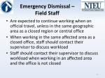 emergency dismissal field staff