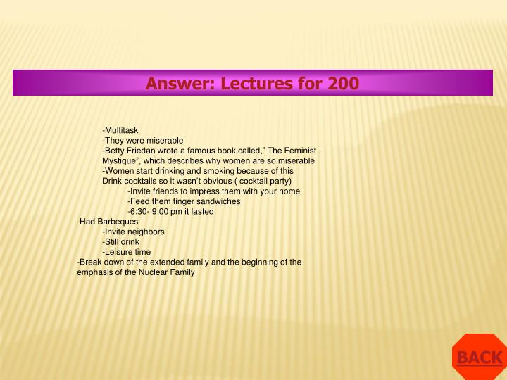 Answer: Lectures for 200