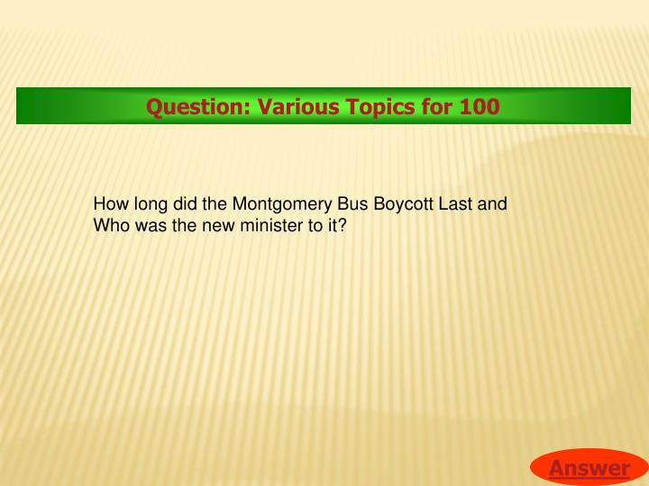 Question: Various Topics for 100