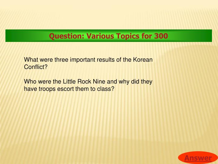 Question: Various Topics for 300