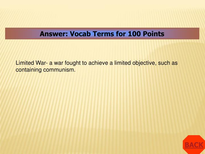 Answer: Vocab Terms for 100 Points