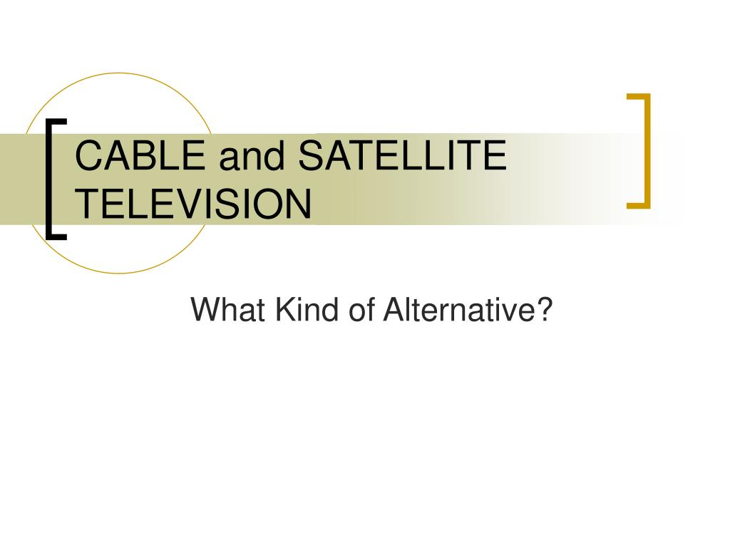 cable and satellite television l.