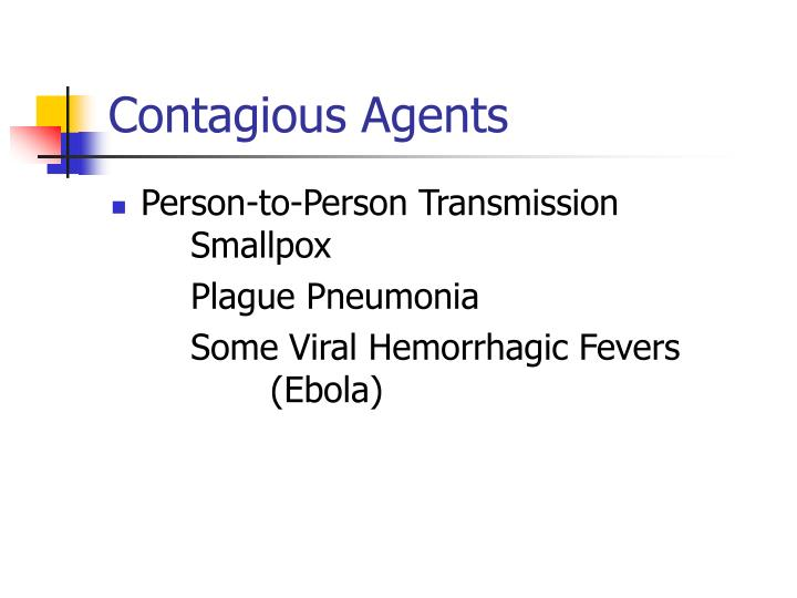 Contagious Agents