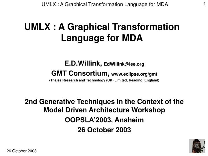 umlx a graphical transformation language for mda n.