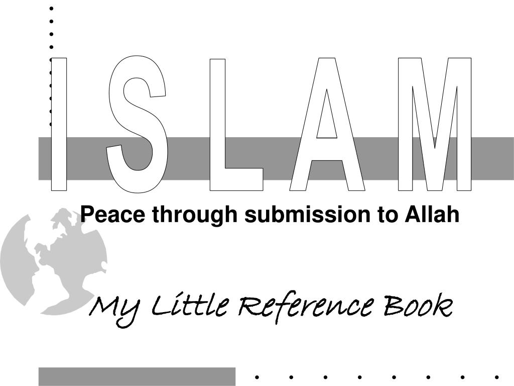 peace through submission to allah my little reference book l.