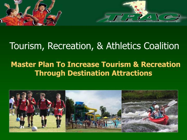 master plan to increase tourism recreation through destination attractions n.