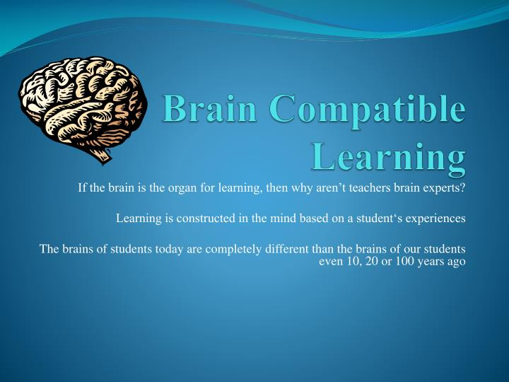 brain compatible strategies The wiring of the brain is an amazing phenomenon of precision considering that the mature brain contains in excess of 100 billion neurons that are intricately connected with one another in ways that make possible the amazing functions underlying human behavior.