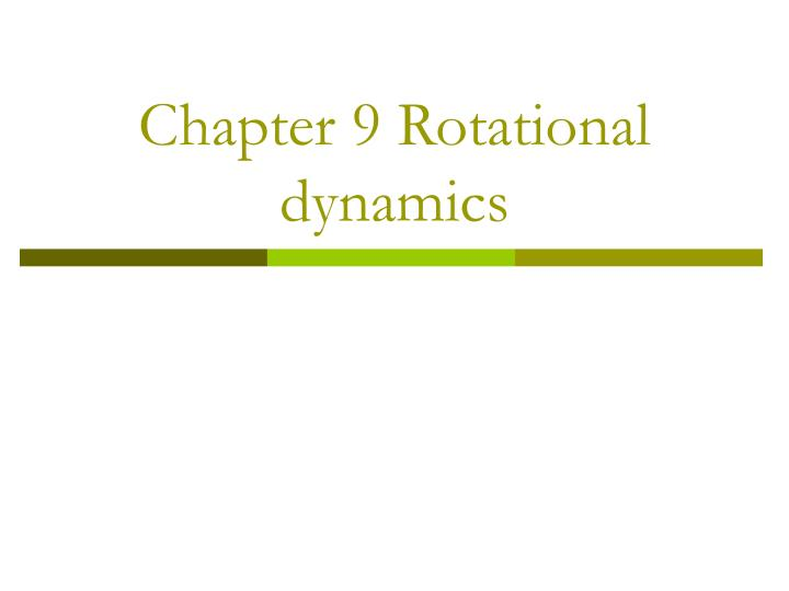 chapter 9 rotational dynamics n.