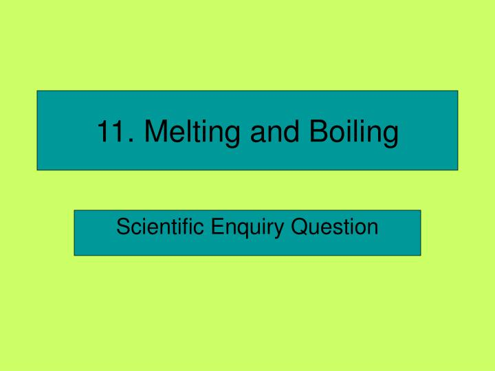 11 melting and boiling