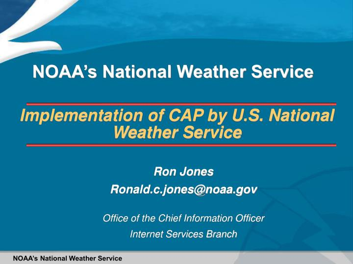 ron jones ronald c jones@noaa gov office of the chief information officer internet services branch n.
