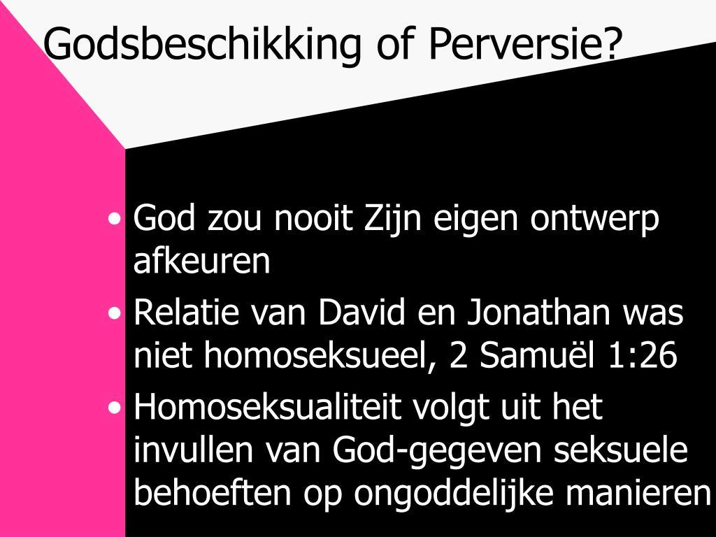 Godsbeschikking of Perversie?