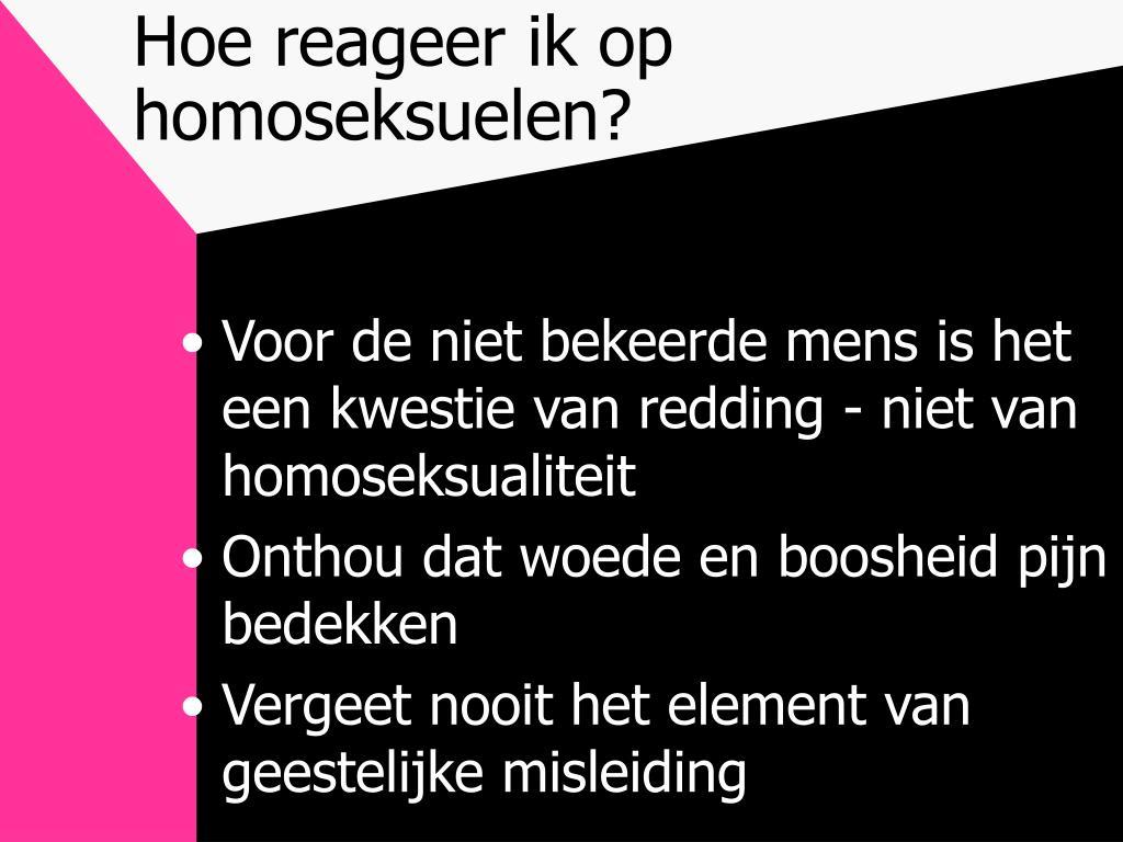 Hoe reageer ik op homoseksuelen?