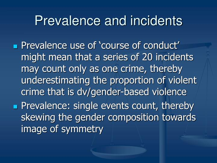 Prevalence and incidents