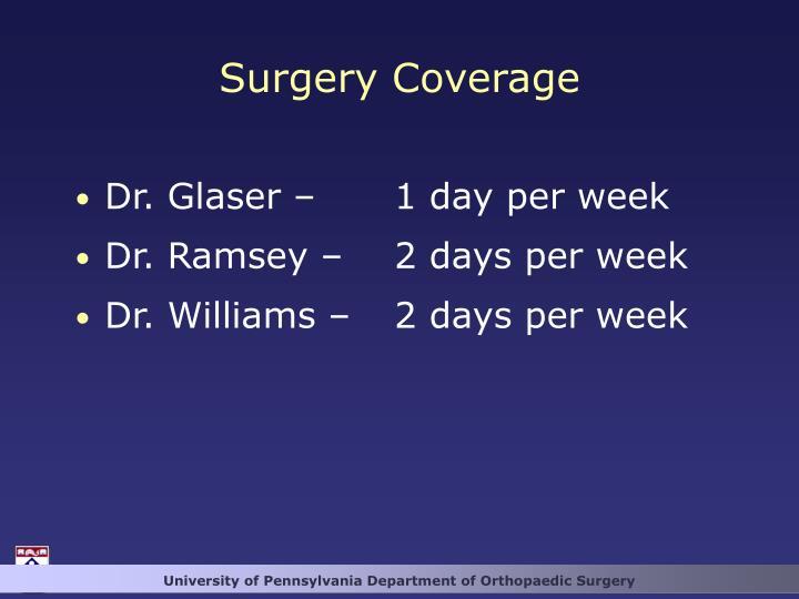 Dr. Glaser – 1 day per week