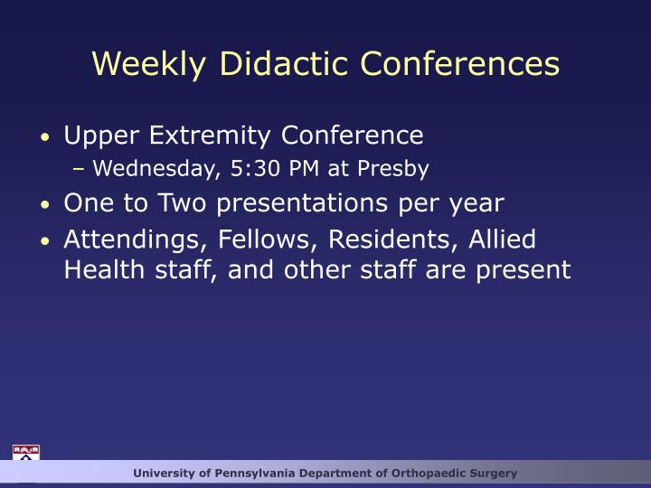 Weekly Didactic Conferences