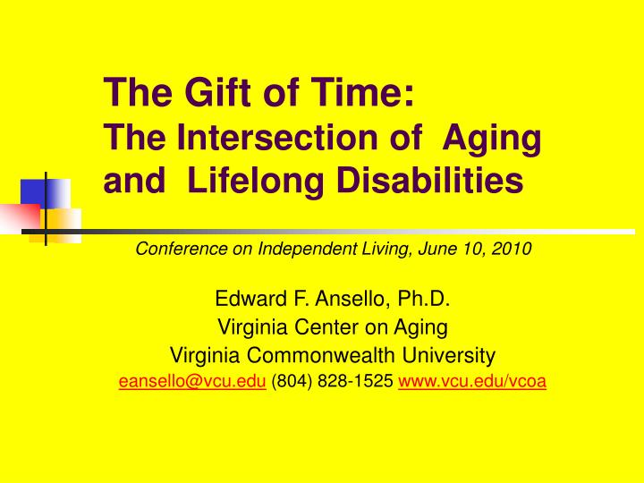 the gift of time the intersection of aging and lifelong disabilities n.