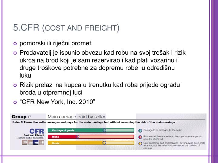 5.CFR (cost and freight)