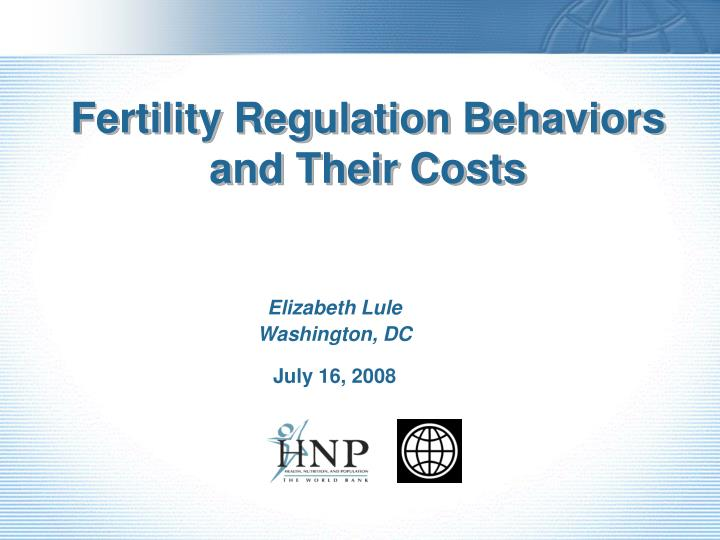 fertility regulation behaviors and their costs n.