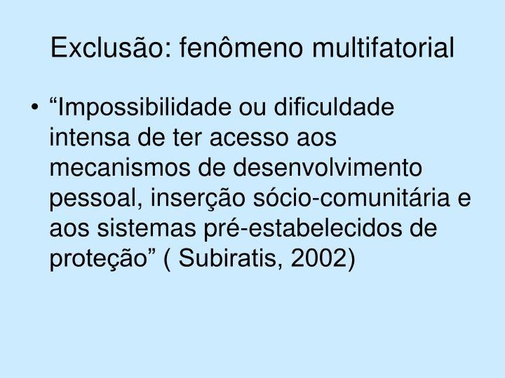 Exclusão: fenômeno multifatorial
