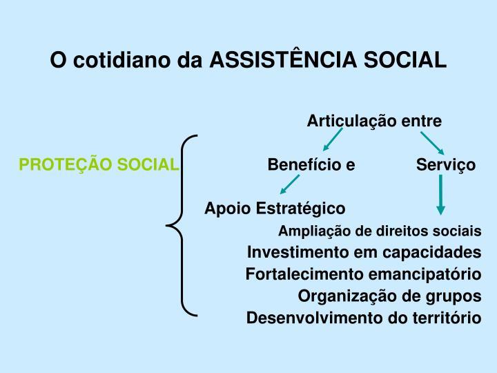 O cotidiano da ASSISTÊNCIA SOCIAL