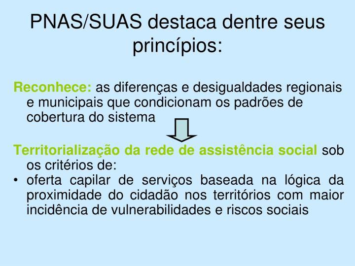 PNAS/SUAS destaca dentre seus princípios: