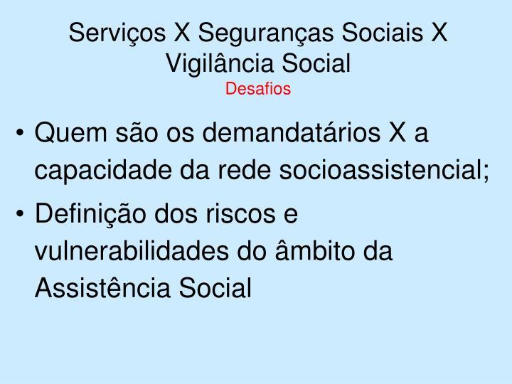 Serviços X Seguranças Sociais X Vigilância Social