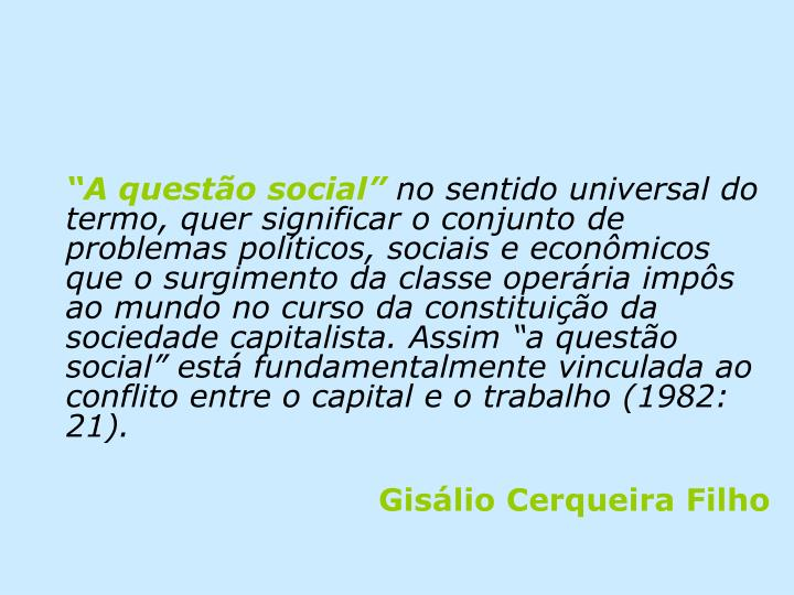 """""""A questão social"""""""