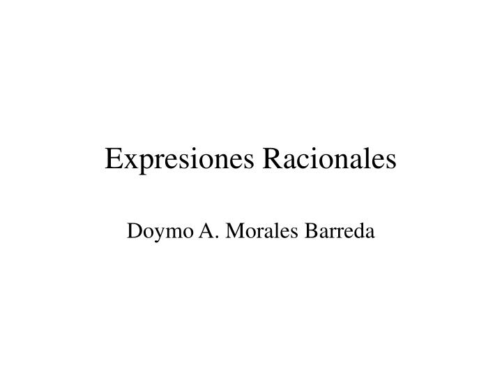 PPT - Expresiones Racionales PowerPoint Presentation - ID:849641
