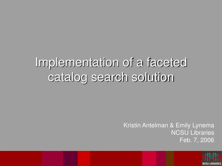 implementation of a faceted catalog search solution n.