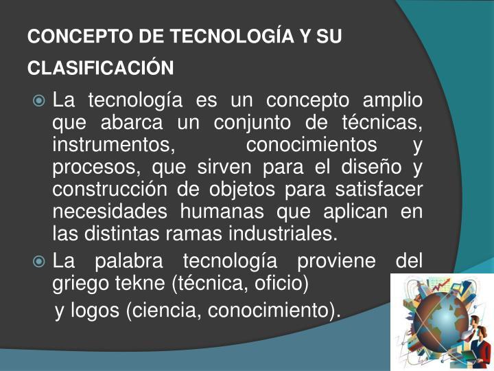 Concepto de tecnolog a y su clasificaci n