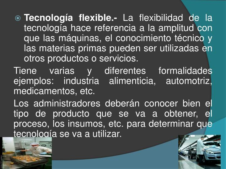 Tecnología flexible.-