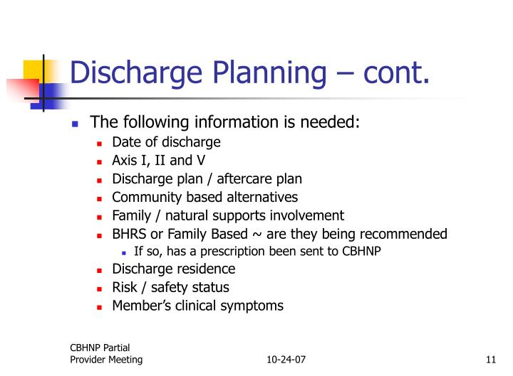 Discharge Planning – cont.